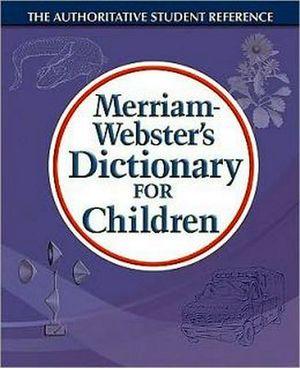 MERRIAM WEBSTER'S DICTIONARY FOR CHILDREN  -PAPERBACK-