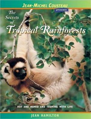 SECRETS OF TROPICAL RAINFORESTS