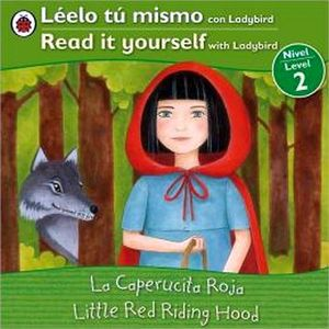 LITTLE RED RIDING HOOD/LA CAPERUCITA ROJA (BILINGUAL FAIRY TALES)