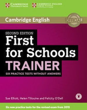 FIRST FOR SCHOOLS TRAINER 2ED SIX PRACTICE TESTS W/AUDIO