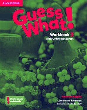 GUESS WHAT! 3 WORKBOOK W/ONLINE RESOURCES