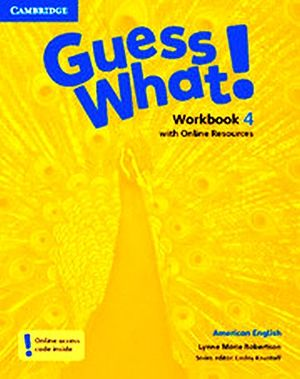 GUESS WHAT! 4 WORKBOOK W/ONLINE RESOURCES