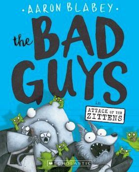 THE BAD GUYS # 4: IN ATTACK OF THE ZITTENS