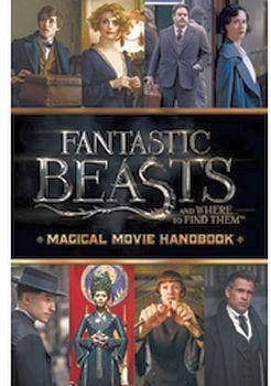 FANTASTIC BEASTS MAGICAL MOVIE HANDBOOK