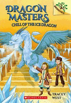 DRAGON MASTERS # 9: CHILL OF THE ICE DRAGON