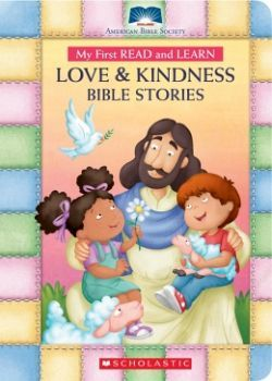 MY FIRST READ AND LEARN BIBLE LOVE AND KINDNESS