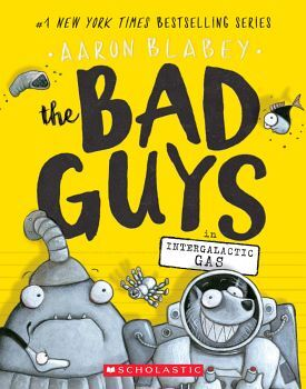 THE BAD GUYS # 5: IN INTERGALACTIC GAS