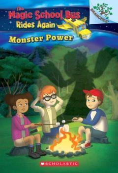 THE MAGIC SCHOOL BUS RIDES AGAIN: MONSTER POWER