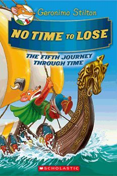 GERONIMO STILTON JOURNEY THROUGH TIME # 5: NO TIME TO LOSE