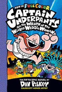 CAPTAIN UNDERPANTS AND THE WRATH OF THE WICKED