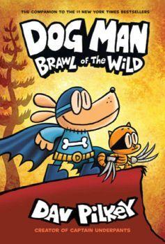 DOG MAN # 6: BRAWL OF THE WILD