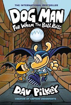 DOG MAN # 7: FORM WHOM THE BALL ROLLS