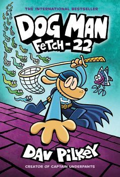 DOG MAN # 8: FETCH-22
