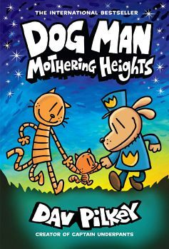 DOG MAN # 10: MOTHERING HEIGHTS