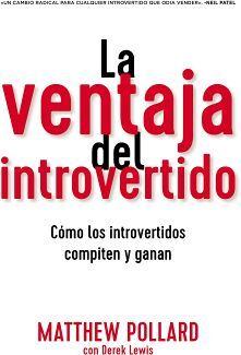 VENTAJA DEL INTROVERTIDO, LA -COMO LOS INTROVERTIDOS COMPITEN-
