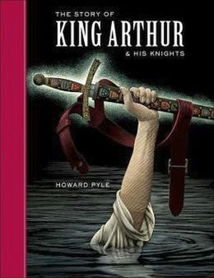 THE STORY OF KING ARTHUR AND HIS KNIGHTS UNABRIDGED