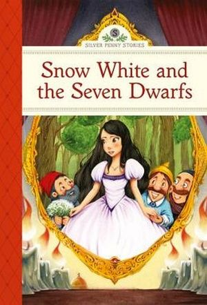 SNOW WHITE AND THE SEVEN DWARFS (SILVER PENNY STORIES)