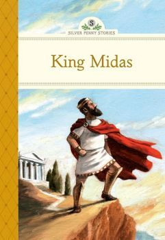 KING MIDAS (SILVER PENNY STORIES)