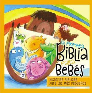 PRIMERA BIBLIA PARA BEBES, LA             (EMPASTADO)