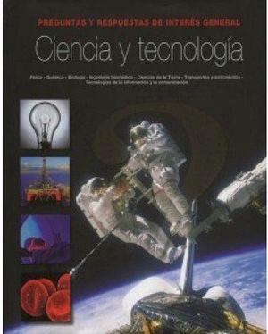 CIENCIA Y TECNOLOGIA -PREGUNTAS Y RESPUESTAS DE INTERES GRAL.-
