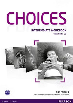 CHOICES INTERMEDIATE WORKBOOK W/CD
