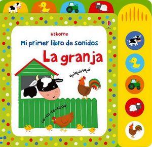 MI PRIMER LIBRO DE SONIDOS -LA GRANJA-
