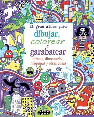 GRAN ALBUM PARA DIBUJAR, COLOREAR Y GARABATEAR -PIRATAS/DINO/MAQ-