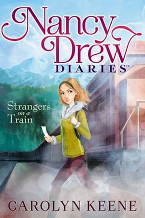 NANCY DREW DIARIES #2: STRANGERS ON A TRAIN