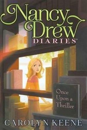 NANCY DREW DIARIES #4: ONCE UPON A THRILLER