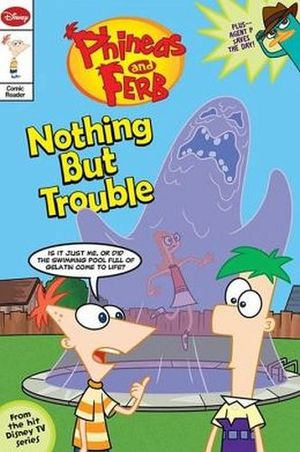 PHINEAS & FERB JUNIOR GRAPHIC NOVEL NO.1: NOTHING BUT TROUBLE