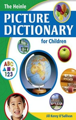 HEINLE PICTURE DICTIONARY FOR CHILDREN TEXT SOFTCOVER
