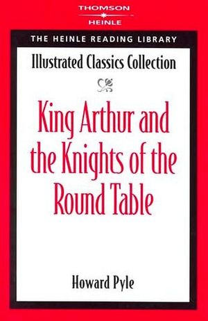 KING ARTHUR AND THE KNIGHTS OF THE ROUND TABLE (ILLUSTRATED CLASS