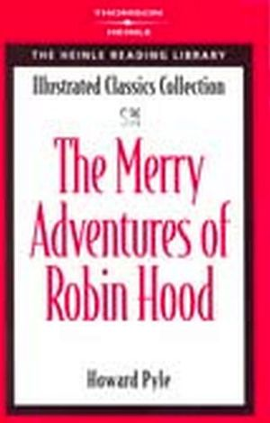 THE MERRY ADVENTURES OF ROBIN HOOD (ILLUSTRATED CLASSICS COLLEC)