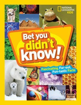 BET YOU DIDN'T KNOW! FASCINATING, FAR-OUT, FUN-TASTIC FACTS!