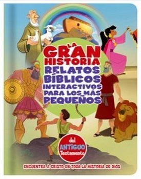 GRAN HISTORIA -RELATOS BIB.INT.P/LOS MAS PEQUEÑOS/ANTIGUO TESTAME