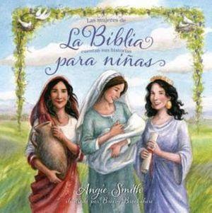 MUJERES DE LA BIBLIA CUENTAN SUS HISTORIAS P/NIÑAS (EMPASTADO)