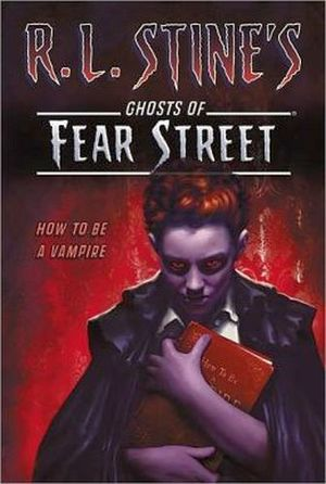 R.L. STINE'S GHOSTS OF FEAR STREET: HOW TO BE A VAMPIRE