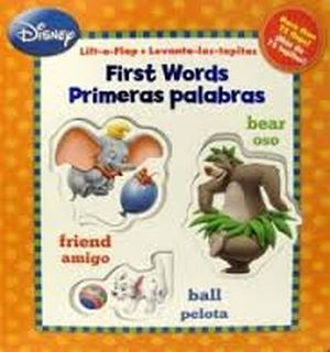DISNEY -PRIMERAS PALABRAS/FIRST WORDS- (LIFT A FLAP/LEVANTA TAP.)