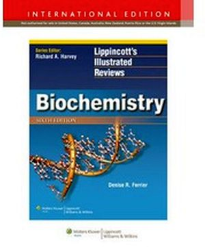 LIPPINCOTT'S ILLUSTRATED REVIEWS: BIOCHEMISTRY 6ED IE