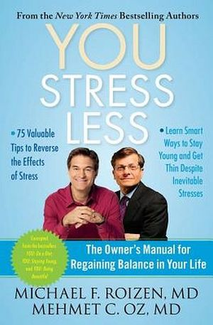 YOU STRESS LESS: THE OWNER'S MANUAL FOR REGAINING BALANCE
