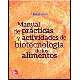 MANUAL DE PRACTICAS Y ACTIVIDADES DE BIOTECNOLOGIA DE LOS ALIM. *