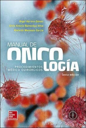 MANUAL DE ONCOLOGIA 6ED. -PROCEDIMIENTOS MEDICO QUIRURGICOS-