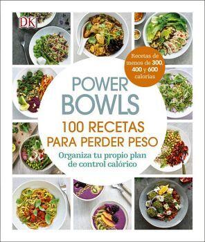 POWER BOWLS -100 RECETAS PARA PERDER PESO- (EMPASTADO)