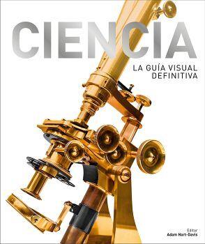 CIENCIA -LA GUIA VISUAL DEFINITIVA-       (EMPASTADO)