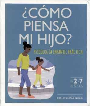 CÓMO PIENSA MI HIJO? -PSICOLOGÍA INFANTIL PRÁCTICA- (2 A 7 AÑOS)