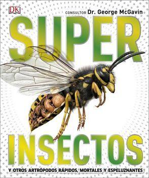 SUPER INSECTOS -Y OTROS ARTROPODOS RAPIDOS, MORTALES- (GF/EMP)
