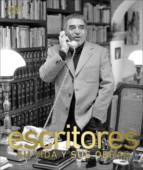 ESCRITORES -SU VIDA Y SUS OBRAS-         (GF/EMPASTADO)