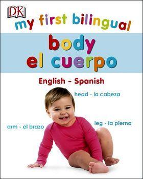 MY FIRST BILINGUAL BODY - ENGLISH-SPANISH - (CARTONE)