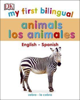 MY FIRST BILINGUAL ANIMALS - ENGLISH-SPANISH - (CARTONE)