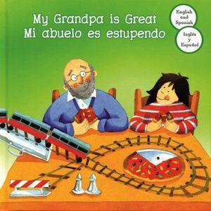 MI ABUELO ES ESTUPENDO/MY GRANDPA IS GREAT (BILINGUE)